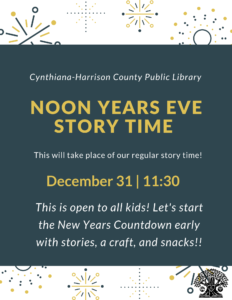 Noon Years Eve-This story time is open to all kids, please join us for an early New Years Eve Celebration!