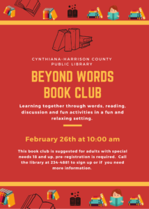 Beyond Words Book Group~Book Group for Adults with Special Needs. Call the library at 234-4881 for more information.