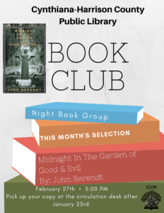 Night Book Group~Pick up your copy of Midnight In The Garden of Good & Evil after January 23rd at the circulation desk.