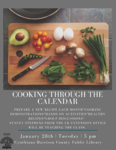 Cooking Through The Calendar : Prepare a new recipe each month, cooking demonstrations, hands on activities, healthy recipes, group discussions, all led by Stacey Stephens from the UK Extension Office.