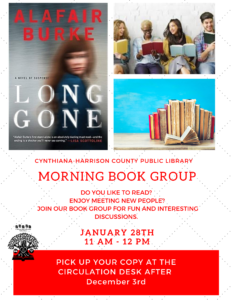 Morning Book Group: They will be reading Long Gone by Alafair Burke and the book will be available after December 3rd at the circulation desk.