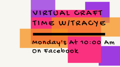 Virtual Craft Time With Tracye (No Kit)